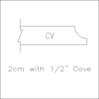 """2cm with 1/2"""" cove"""